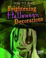 How to Make Frightening Halloween Decorations (Edge Books)