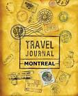 Travel Journal Montreal by Vpjournals (Paperback / softback, 2016)