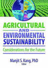 Agricultural and Environmental Sustainability: Considerations for the Future by Manjit S. Kang (Hardback, 2007)