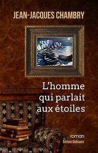 L-039-homme-qui-parlait-aux-etoiles-par-Jean-Jacques-Chambry