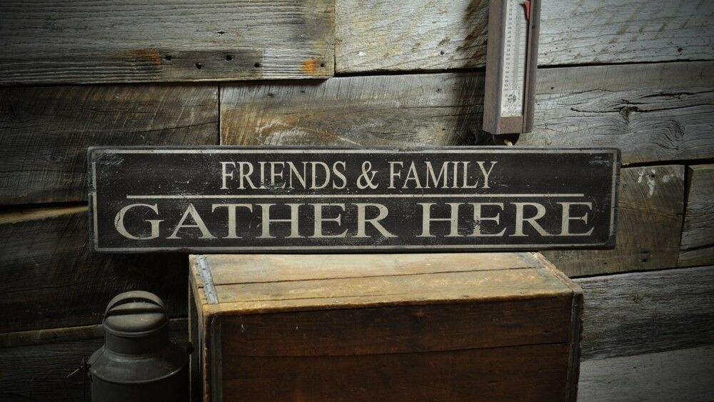 Friends & Family Gather Here Sign -Rustic Hand Made Vintage Wood Sign ENS1000326