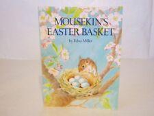 Mousekin's Easter Basket by Edna Miller (1989, Paperback)