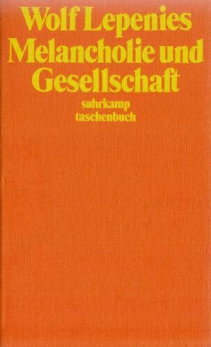 1 von 1 - su- t 0063 LEPENIES : MELANCHOLIE UND GESELLSCHAFT