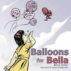 Balloons for Bella 9781449064976 by Merry Farmer Paperback