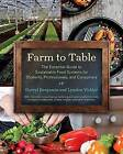 Farm to Table: The Essential Guide to Sustainable Food Systems for Students, Professionals, and Consumers by Darryl Benjamin, Lyndon Virkler (Hardback, 2016)