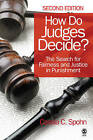 How Do Judges Decide?: The Search for Fairness and Justice in Punishment by Dr. Cassia C. Spohn (Paperback, 2009)
