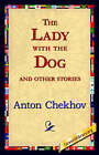 The Lady with the Dog and Other Stories by Anton Pavlovich Chekhov (Paperback / softback, 2006)
