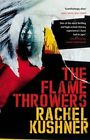 The Flamethrowers by Rachel Kushner (Paperback, 2014)