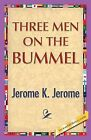 Three Men on the Bummel by Jerome Klapka Jerome (Paperback / softback, 2013)