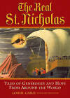 The Real St.Nicholas: Tales of Generosity and Hope from Around the World by Louise Carus (Paperback, 2002)