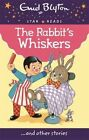 The Rabbit's Whiskers by Enid Blyton (Paperback, 2014)