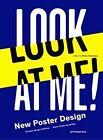 Look at Me!: New Poster Design by Wang Shaoqiang (Hardback, 2015)