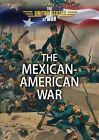 The Mexican-American War by Charles W Carey (Hardback, 2016)