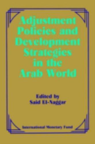 Adjustment Policies and Development Strategies in the Arab World Said El-Naggar