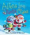Aliens Love Panta Claus by Claire Freedman (Hardback)