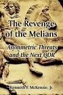 The Revenge of the Melians: Asymmetric Threats and the Next Qdr by Kenneth McKenzie, Jr Kenneth F McKenzie (Paperback / softback, 2005)