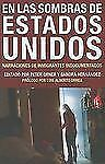 En las Sombras de Estados Unidos: Narraciones de Inmigrantes Indocumen-ExLibrary