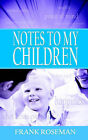 Notes to My Children by Frank Roseman (Paperback / softback, 2004)