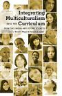 Integrating Multiculturalism into the Curriculum (2013, Gebundene Ausgabe)