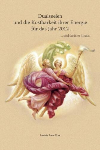 1 von 1 - Dualseelen und die Kostbarkeit ihrer Energie für das Jahr 2012: ... und darüber