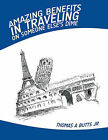 Amazing Benefits in Traveling on Someone Else's Dime by THOMAS A BUTTS JR (Paperback, 2010)