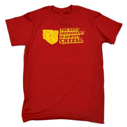 Drôle Nouveauté T-shirt homme tee tshirt-la prochaine ingedient est toujours fromage