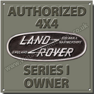 AUTHORIZED LANDROVER SERIES 1 OWNER METAL SIGN,4X4 OFF ROADING,VINTAGE JEEPS.