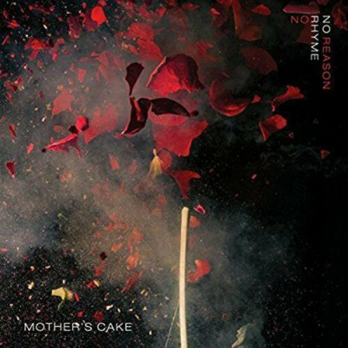 Mother's Cake - No Rhyme No Reason [CD]