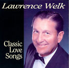 Classic Love Songs by Lawrence Welk (CD, May-1998, Ranwood Records)