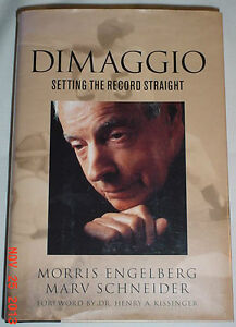 DIMAGGIO-SETTING-THE-RECORD-STRAIGHT-ENGELBERG-SCHNEIDER-KISSINGER-2003-YANKEES