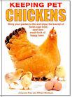 Keeping Pet Chickens by Johannes Paul, William Windham (Hardback, 2005)