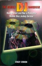 The Mobile DJ Handbook: How to Start & Run a Profitable Mobile Disc Jockey Servi