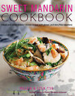Sweet Mandarin Cookbook: Classic and Contemporary Chinese Recipes with Gluten- And Dairy-Free Variations by Lisa Tse, Helen Tse (Hardback, 2014)
