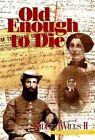 Old Enough to Die by Ridley Wills II (Hardback, 1996)