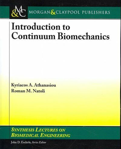 Introduction to Continuum Biomechanics, Paperback by Athanasiou, Kyriacos A.;...