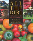 All the Dirt: Reflections on Organic Farming by Heather Stretch, Rachel Fisher, Robin Tunnicliffe (Paperback, 2012)