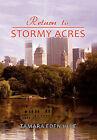 Return to Stormy Acres by Tamara Eden Huie (Hardback, 2011)