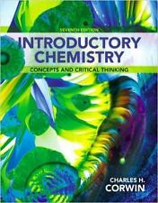 Introductory Chemistry : Concepts and Critical Thinking by Charles H. Corwin (2013, Hardcover)
