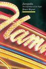 Topographics: Zeropolis : The Experience of Las Vegas by Bruce Bégout (2004, Paperback)