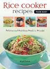 Quick & Easy Rice Cooker Recipes: New and Original Recipes by Brigid Treloar (Spiral bound, 2011)