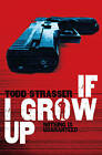 If I Grow Up by Todd Strasser (Paperback, 2010)