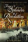 From Splendour to Revolution by Julia P. Gelardi (Hardback, 2011)