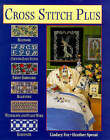 Cross Stitch Plus: Beadwork, Ribbon Embroidery, Blackwork, Hardanger, Withdrawn and Pulled Work and Counted Satin Stitch by Heather Sproat, Lindsey Fox (Hardback, 1991)