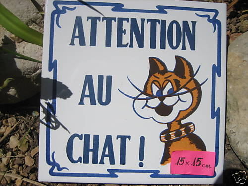 Achtung Attention au CHAT  Keramik 15x15 made Spain