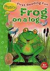 First Reading Fun: Frog on a Log by Jillian Harker (Paperback, 2006)