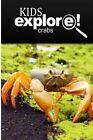 Crabs - Kids Explore: Animal Books Nonfiction - Books Ages 5-6 by Kids Explore! (Paperback / softback, 2014)