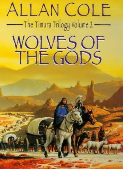 Wolves of the Gods: Timura Trilogy 2,Allan Cole