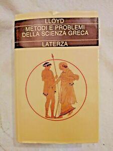 METODI E PROBLEMI DELLA SCIENZA GRECA di Geoffrey Lloyd 1993 Laterza libro