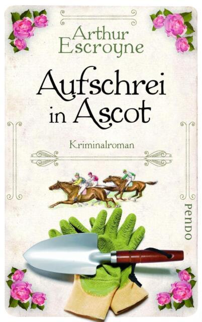 Aufschrei in Ascot von Arthur Escroyne (2014, Taschenbuch)