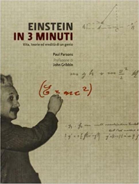 Einstein In 3 Minuti. Vita, Teorie Ed Eredita Di Un Genio Paul Parsons Logos 2